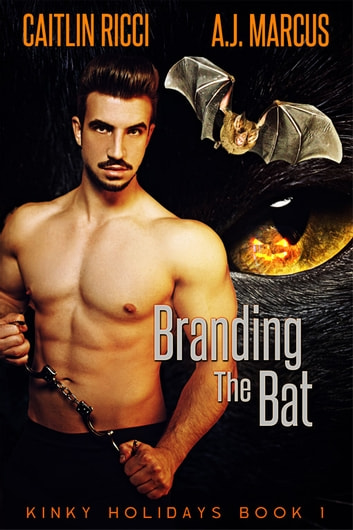 Branding the Bat ebook by Caitlin Ricci,A.J. Marcus