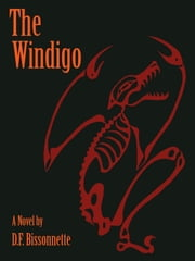 The Windigo ebook by D.F. Bissonnette