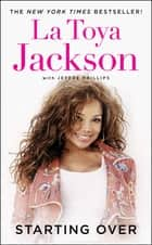 Starting Over ebook by La Toya Jackson, Jeffré Phillips