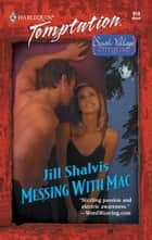 Messing with Mac (Mills & Boon Temptation) ekitaplar by Jill Shalvis