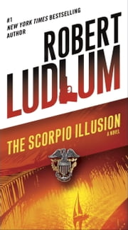 The Scorpio Illusion - A Novel ebook by Robert Ludlum