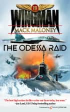 The Odessa Raid ebook by Mack Maloney