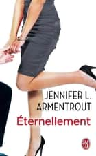 Éternellement ebook by Jennifer L. Armentrout, Cécile Tasson