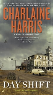 Day Shift - A Novel of Midnight, Texas ebook by Charlaine Harris