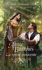 La sposa innocente - I Grandi Romanzi Storici ebook by Annie Burrows