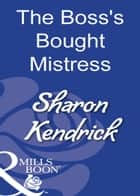 The Boss's Bought Mistress (Mills & Boon Modern) ebook by Sharon Kendrick