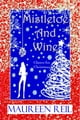 Mistletoe and Wine ebook by Maureen Reil