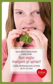 Non voglio mangiare gli spinaci! ebook by Sandi Mann, Hollie Smith, Sally Child,...