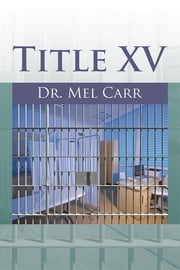 Title XV ebook by Dr. Mel Carr
