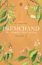 The Complete Short Stories - Vol. 3 ebook by Premchand, M Asaduddin