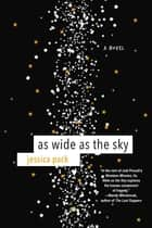 As Wide as the Sky ebook by Jessica Pack