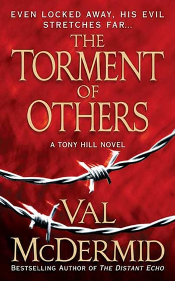 The Torment of Others - A Tony Hill Novel ebook by Val McDermid