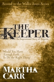 The Keeper: The Second Book in the Wallis Jones Series ebook by Martha Carr