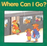 Where Can I Go? ebook by Pamela Zagarenski,Editors of the American Heritage Dictionaries