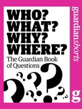 Who? What? Why? Where?: The Guardian Book of Questions ebook by Mike Herd