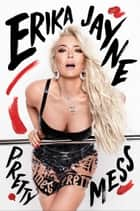 Pretty Mess ebook by Erika Jayne