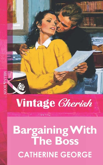 Bargaining With The Boss (Mills & Boon Vintage Cherish) ebook by Catherine George