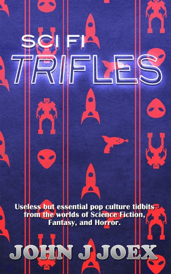 Sci Fi Trifles ebook by John J Joex