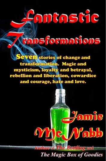 Fantastic Transformations, A Short Story Collection ebook by Jamie McNabb