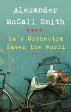 La's Orchestra Saves the World ebook by Alexander McCall Smith