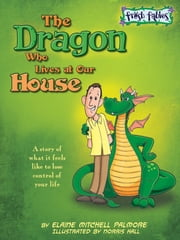 The Dragon Who Lives at Our House ebook by Elaine Palmore