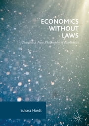 Economics Without Laws - Towards a New Philosophy of Economics ebook by Łukasz Hardt