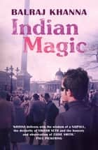 Indian Magic ebook by Balraj Khanna