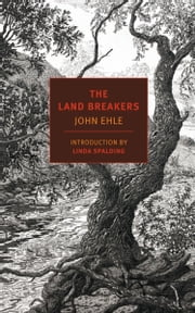 The Land Breakers ebook by John Ehle,Linda Spalding