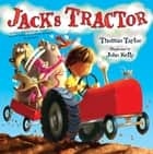 Jack's Tractor 電子書 by Thomas Taylor, John Kelly