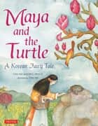 Maya and the Turtle ebook by John C. Stickler,Soma Han,Soma Han