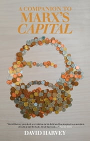 A Companion to Marx's Capital ebook by David Harvey