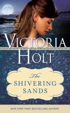 The Shivering Sands ebook by Victoria Holt