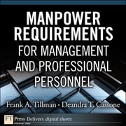 Manpower Requirements for Management and Professional Personnel ebook by Frank A. Tillman,Deandra T. Cassone