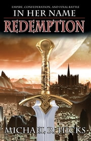 In Her Name: Redemption ebook by Michael R. Hicks