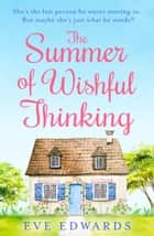 The Summer of Wishful Thinking ebook by Eve Edwards