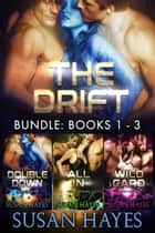 The Drift Collection: Books 1-3 ebook by Susan Hayes