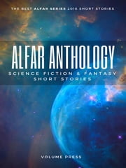 Alfar Anthology - Science and Fantasy Fiction Short Stories ebook by AA VV