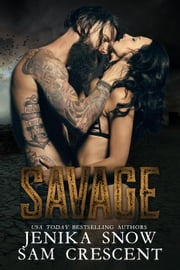 Savage (The End, 1) - The End, #1 ebook by Jenika Snow, Sam Crescent