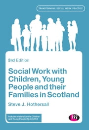 Social Work with Children, Young People and their Families in Scotland ebook by Steve Hothersall
