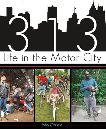313 - Life in the Motor City ebook by John Carlisle