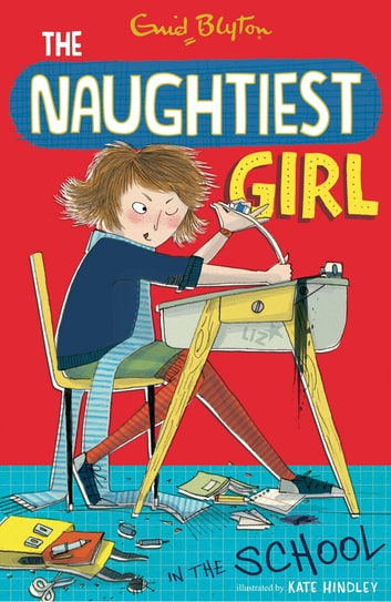 Naughtiest Girl 1: Naughtiest Girl In The School - Book 1 ebook by Enid Blyton