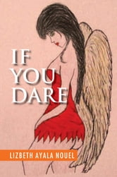 If You Dare ebook by Lizbeth Ayala Nouel