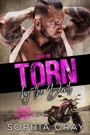Torn by the Devil (Book 1) - Broken Wings MC, #1 ebook by Sophia Gray