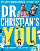 Dr Christian's Guide to You ebook by Dr Christian Jessen
