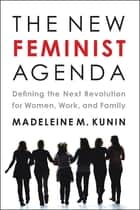 The New Feminist Agenda ebook by Madeleine Kunin
