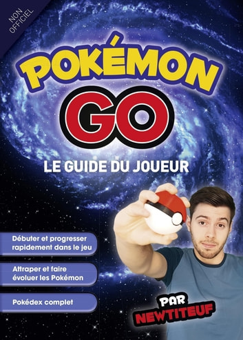 Guide du joueur Pokémon Go eBook by NEWTITEUF