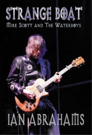 Strange Boat: Mike Scott & The Waterboys ebook by Ian Abrahams