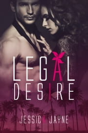 Legal Desire ebook by Jessica Jayne