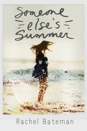 Someone Else's Summer ebook by Rachel Bateman