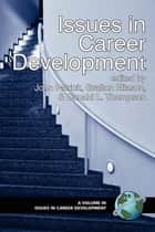Issues in Career Development ebook by Donald Thompson,John Patrick,Grafton T. Eliason